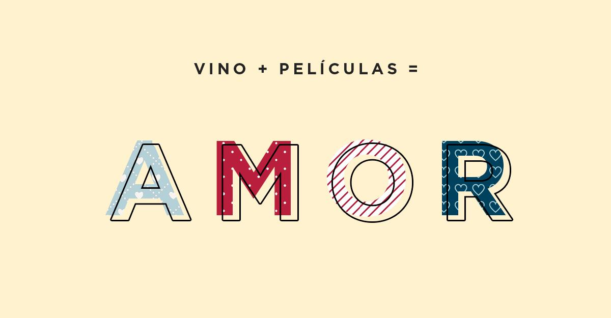 Vino + Películas = AMOR